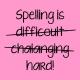 spelling is light pink