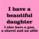 i have a beautiful daughter light pink