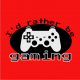 id rather be gaming red