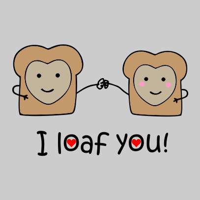 i loaf you grey t-shirt