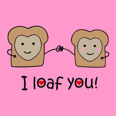 i loaf you pink t-shirt