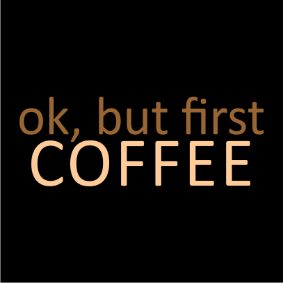 first coffee black