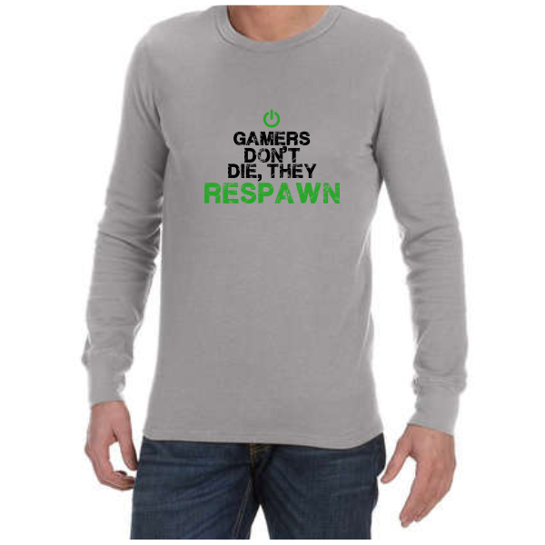 Gamers Dont Die (Grey) long sleeve shirt