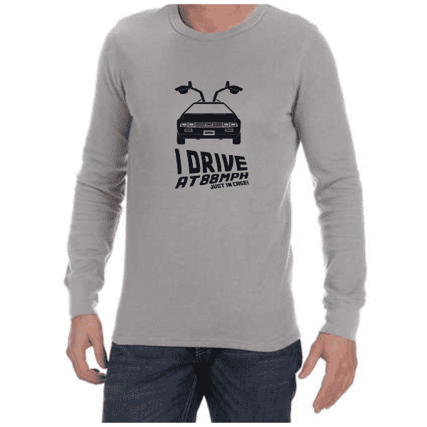 I Drive At 88mph (Grey) long sleeve shirt