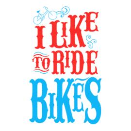 i like to ride bikes white