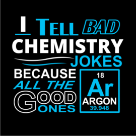 i tell bad chemistry jokes black