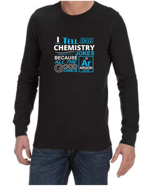 i tell bad chemistry jokes mens long sleeve tshirt