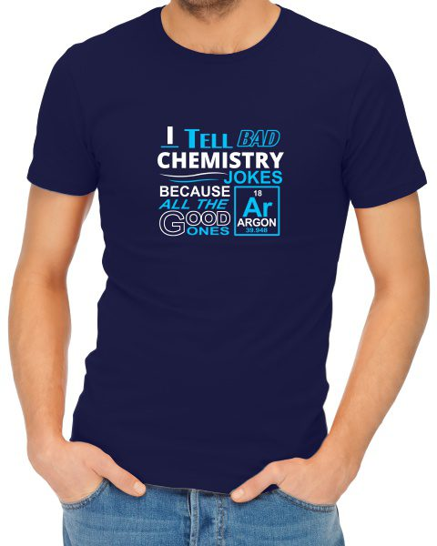 i tell bad chemistry jokes mens tshirt