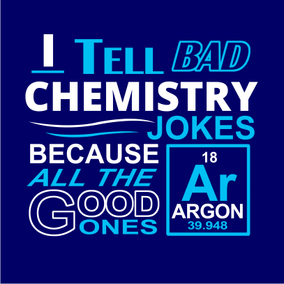 i tell bad chemistry jokes navy