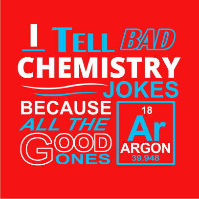 i tell bad chemistry jokes red