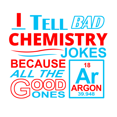 i tell bad chemistry jokes white