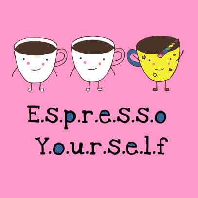 Espresso yourself pink