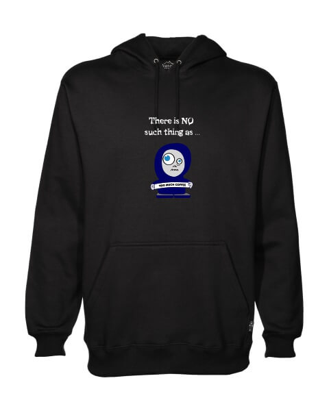 No such thing as too much coffee mens hoodie