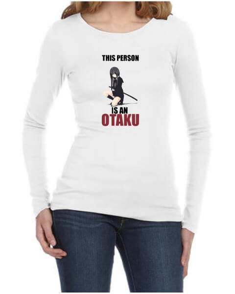 This person is an Otaku ladies long sleeve