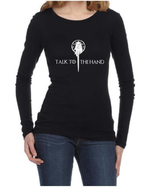 talk to the hand ladies long sleeve shirt