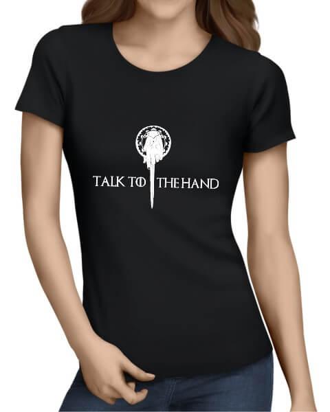 talk to the hand ladies tshirt