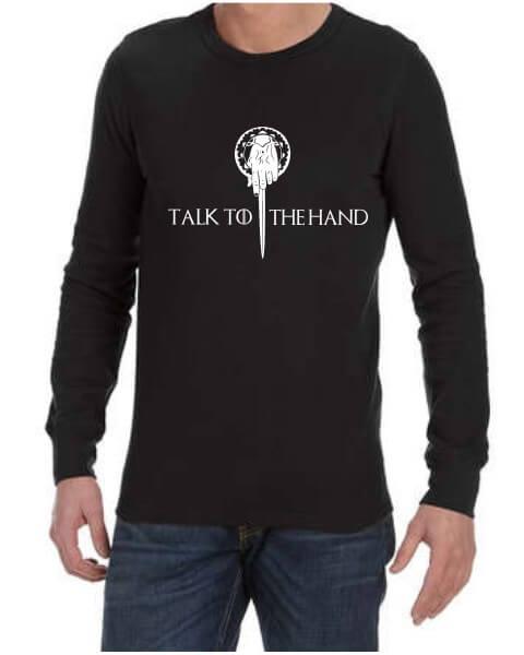 talk to the hand mens long sleeve shirt