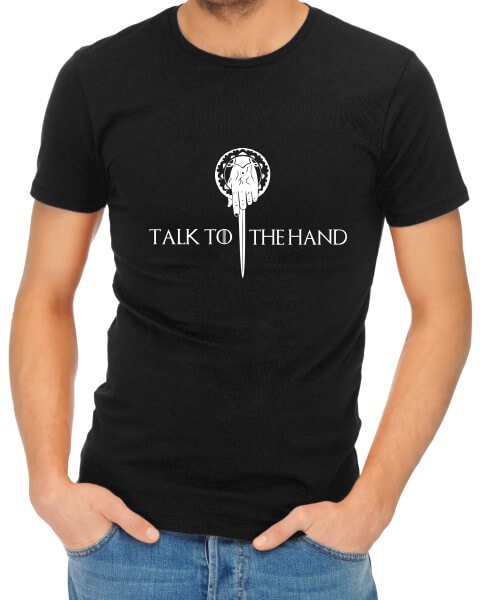 talk to the hand mens tshirt