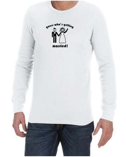 Guess Who_s Getting Married mens long sleeve
