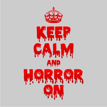 Keep Calm and Horror On Grey