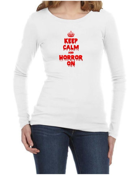 Keep Calm and Horror On ladies long sleeve