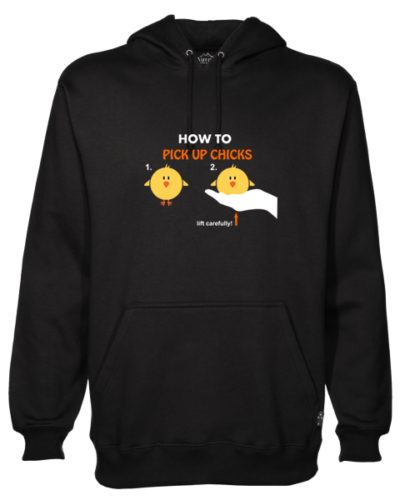 How To Pick Up Chicks Black Hoodie