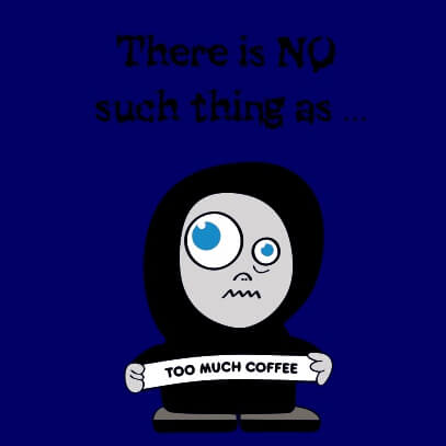 No-such-thing-as-too-much-coffee-dark-blue