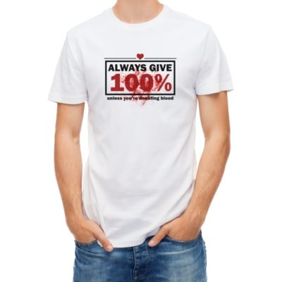 always-give-100-funny-t-shirt-guy