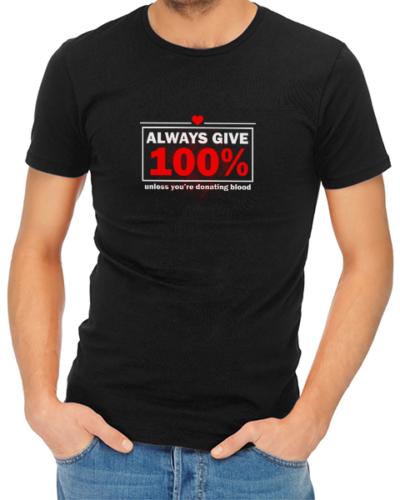 always give 100 mens tshirt black