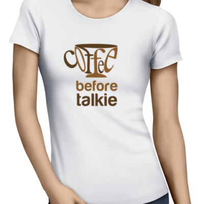 coffee before talkie ladies tshirt