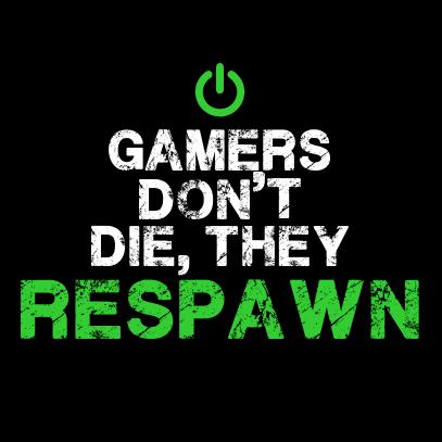 gamers-dont-die-black (1)
