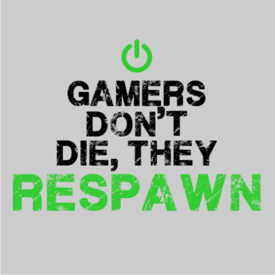 gamers-dont-die-grey