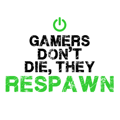 gamers-dont-die-white