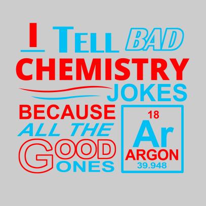 i-tell-bad-chemistry-jokes-grey