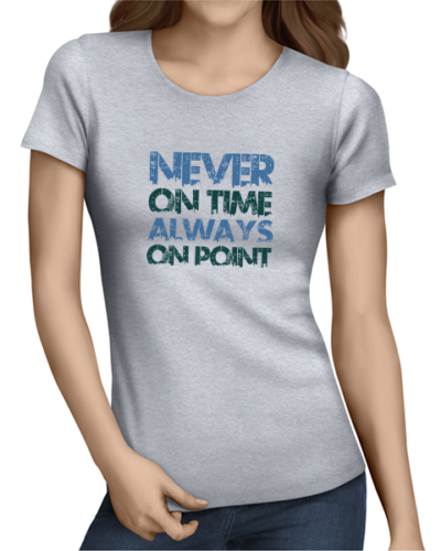 never on time ladies tshirt grey