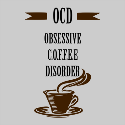 obsessive coffee disorder grey