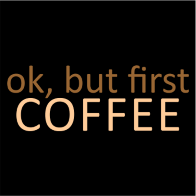 ok,but first coffee black square