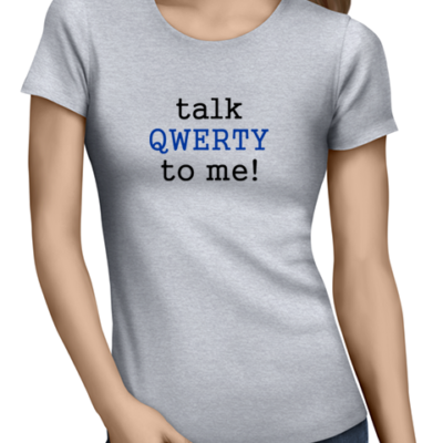 talk qwerty to me ladies tshirt grey