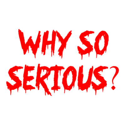 Why So Serious Juicebubble T Shirts