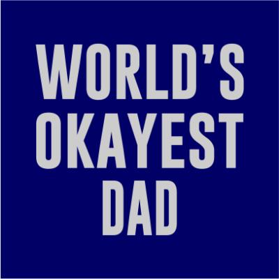 worlds okayest dad navy