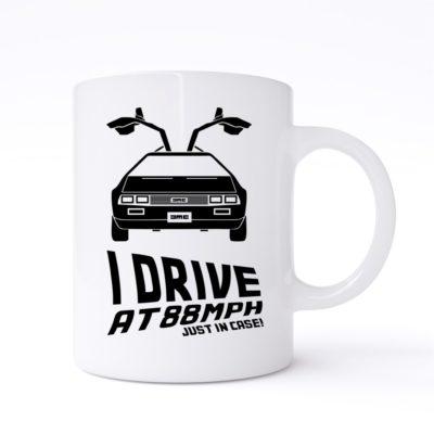 i drive at 88mph  mug
