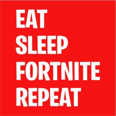 eat sleep fortnite repeat red