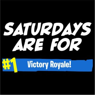 saturdays are for victory royale black