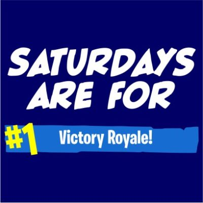 saturdays are for victory royale navy