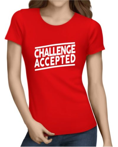 Challenge Accepted Ladies Red Shirt