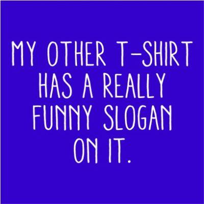 Funny Slogan Royal Blue