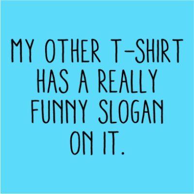 Funny Slogan Sky Blue