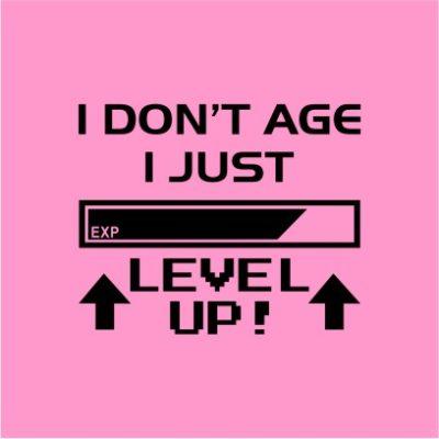 I Don_t Age I Level Up Light Pink