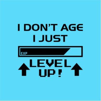 I Don_t Age I Level Up Sky Blue