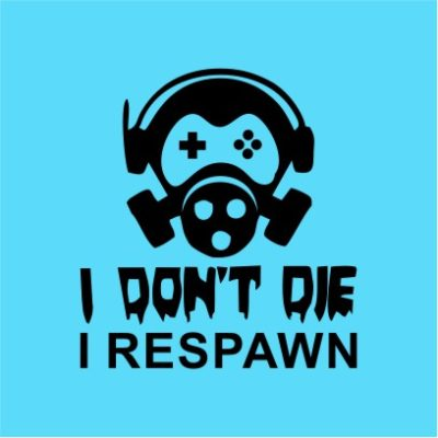 I Don_t Die I Respawn Sky Blue